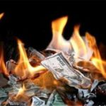 Burning Dollars - Wasting Cash
