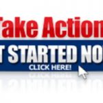 Take Action - Get Started Right Now